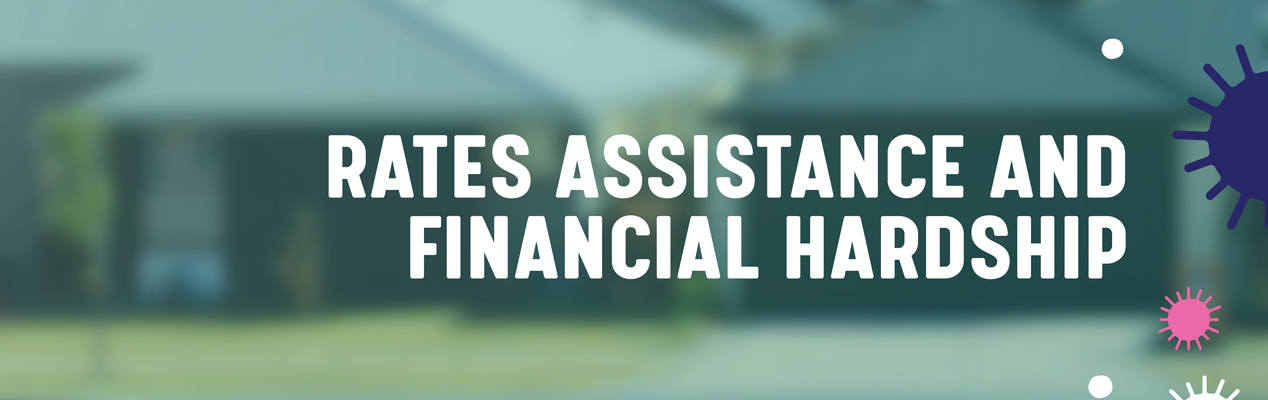 Rates assistance and financial hardship