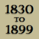 1830 to 1899 timeline